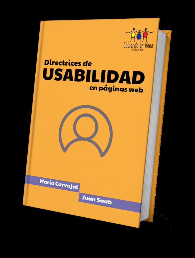 Directrices de Usabilidad de Páginas Web - Mario Carvajal Juan Saab - Gobierno en Línea